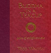 buddha in a teacup todd walton